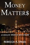 Money Matters (A Helen Wiels Mystery Book 2)