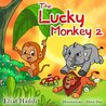 "Children's books :"" The Lucky Monkey 2 "",( Illustrated Picture Book for ages 3-8. Teaches your kid the value of thinking before acting),Beginner readers,Bedtime ... (Children's books-The Lucky Monkey)"