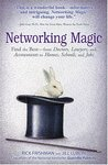 Networking Magic: Find the Best - from Doctors, Lawyers, and Accountants to Homes, Schools, and Jobs