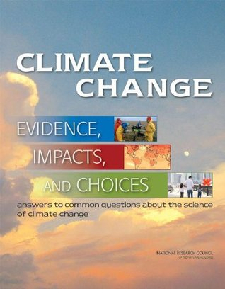 Climate Change: Evidence, Impacts, and Choices