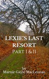 Lexie's Last Resort Part I & II