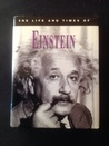 The Life and Times of Albert Einstein by James       Brown