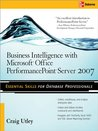 Business Intelligence with Microsoft® Office PerformancePointTM Server 2007