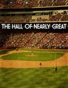 The Hall of Nearly Great