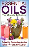 Essential Oils: The Ultimate Collection (8 Book Essential Oils Collection)