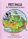 Pet Pals: An Adventure in Peru (Disney's Small World Library)