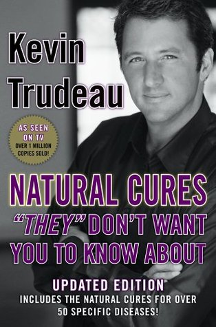 "Natural Cures ""They"" Don't Want You to Know about by Kevin Trudeau"