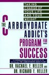 The Carbohydrate Addict's Program for Success: Taking Charge of Your Life and Your Weight