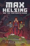 Max Helsing and the Thirteenth Curse (Max Helsing: Monster Hunter, #1)