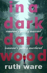 In a Dark, Dark Wood by Ruth Ware