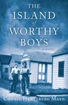 The Island of Worthy Boys by Connie Hertzberg Mayo