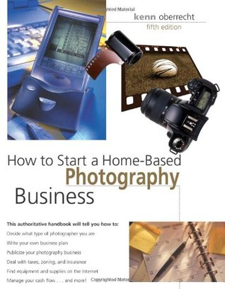 How to Start a Home-Based Photography Business by Kenn Oberrecht