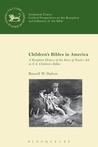 Children's Bibles in America: A Reception History of the Story of Noah's Ark in US Children's Bibles