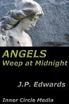Angels Weep at Midnight