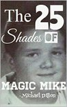 The 25 Shades of Magic Mike