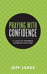 Praying with Confidence: 31 Days of Powerful Moments with God