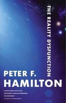 The Reality Dysfunction by Peter F. Hamilton