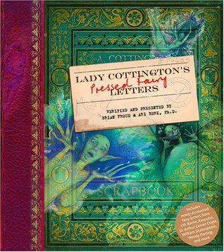 Lady Cottington's Pressed Fairy Letters by Brian Froud