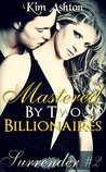 Mastered by Two Billionaires (Surrender #2)