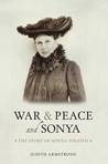 War and Peace and Sonya: The Story of Sonya Tolstoy