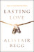 Lasting Love by Alistair Begg