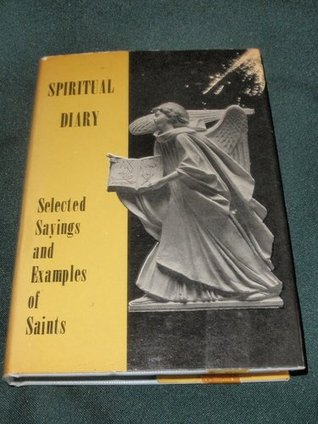 Spiritual Diary: Selected Sayings and Examples of Saints