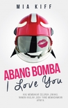 Abang Bomba, I Love You