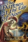The Darkness at the Edge of Noon: a Thalassia novel