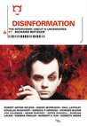 Disinformation: The Interviews: Uncut & Uncensored
