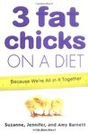 3 Fat Chicks on a Diet: Because We're All in It Together
