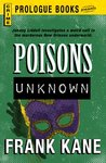 Poisons Unknown by Frank Kane
