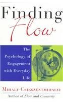 Finding Flow by Mihaly Csikszentmihalyi