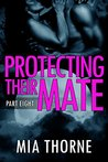 Protecting Their Mate, Part Eight