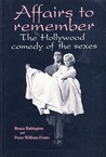 Affairs to Remember: The Hollywood Comedy of the Sexes