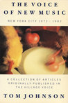 The Voice Of New Music: New York City, 1972 1982:  A Collection Of Articles Originally Published In The Village Voice (Apollo Art About)