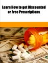 Learn How to get Discounted or Free Prescriptions