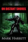 On Distant Shores (Earth Exiles Book 1)