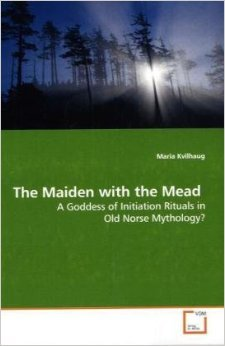 The Maiden With The Mead: A Goddess Of Initiation Rituals In Old Norse Mythology?