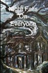 Night Falls On Everyone: Collection Of Nine Horror Stories