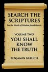 Search The Scriptures: You Shall Know The Truth
