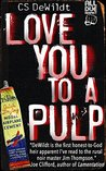 Love You to a Pulp