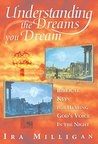 Understanding the Dreams You Dream: Biblical Keys for Hearing God's Voice in the Night