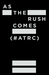 As The Rush Comes by Marston James