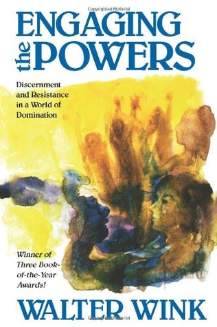 Engaging the Powers by Walter Wink