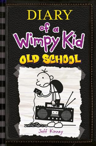 Old School (Diary of a Wimpy Kid, #10)