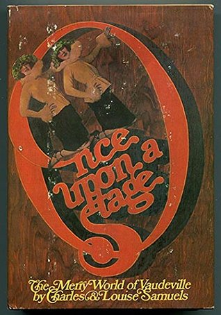 Once Upon a Stage: The Merry World of Vaudeville