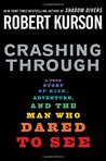 Crashing Through by Robert Kurson