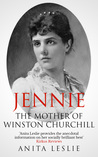 Jennie: The Mother of Winston Churchill