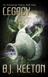 Legacy (The Technomage Archive, #3)
