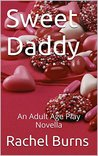 Sweet Daddy Part 1: An Adult Age Play Novella